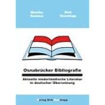 Osnabrücker Bibliografie: Aktuelle niederländische Literatur in deutscher Übersetzung (Osnabrücker Bibliografien)