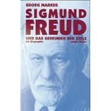 Sigmund Freud und das Geheimnis der Seele. Die Biographie