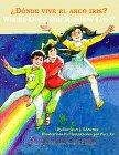 ¿Dónde vive el arco iris?/Where Does the Rainbow Live? (Tales in Two Languages) por Juan J Sanchez