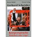 Gerhard Schröder: Körpersprache Wahrheit oder Lüge?