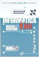 Informatica di base. Per la Scuola media. Con CD-ROM. Con espansione online