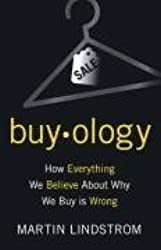 Buyology: How Everything We Believe About Why We Buy Is Wrong by Martin Lindstrom (2008-10-28)