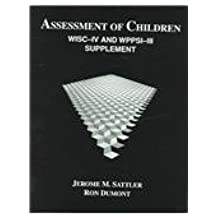 Assessment of Children: Wisiiv and Wppsi-III Supplement by Jerome M. Sattler (2004-01-01)