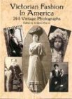 Victorian Fashion in America: 264 Vintage Photographs (Dover Pictorial Archives) (Theme Kostüme)