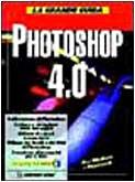 La grande guida a Photoshop 4.0. Con (Grande Binder)