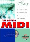 La Norme MIDI (avec CD-Rom)
