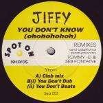 jiffy-you-dont-know-ohohohohoh-spot-on-records