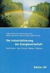Die Industrialisierung der Energiewirtschaft. Fachfusion Gas Strom Wasser Wärme