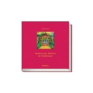 100% authentisch große Auswahl bieten eine große Auswahl an lesen Kulinarisches Märchen für Tafelfreunde Buch | Online ...