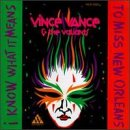 Songtexte von Vince Vance & The Valiants - I Know What It Means to Miss New Orleans