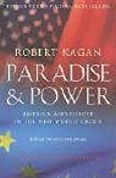 Paradise and Power: America and Europe in the New World Order
