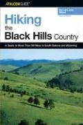 Hiking the Black Hills Country: A Guide to More Than 50 Hikes in South Dakota and Wyoming (Flacon Guide)