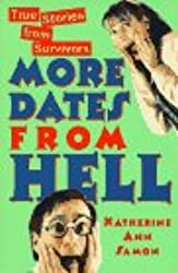 More Dates from Hell: True Stories from Survivors