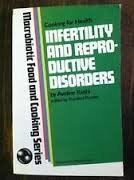 Infertility and Reproductive Disorders: MacRobiotic Food and Cooking by Aveline Kushi (1988-07-01)