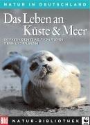 Die Grosse BILD Naturbibliothek, Band 4. Das Leben an Küste und Meer.