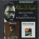 Songtexte von William DeVaughn - Figures Can't Calculate / Be Thankful for What You Got