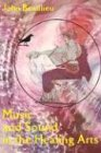 Music and Sound in the Healing Arts by John Beaulieu (1998-02-28)