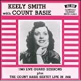Keely Smith with Count Basie: 1963 Live Guard Sessions plus The Count Basie Sextet live in 1956.