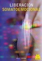 Liberación Somatoemociónal (Medicina) por John E. Upledger