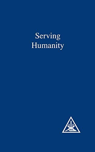 Serving Humanity: A Compilation by Alice A. Bailey (1999-06-03)