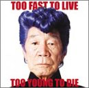 Songtexte von Kishidan - Too Fast to Live, Too Young to Die