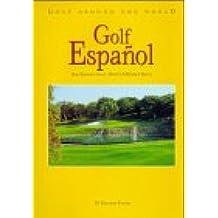 Golf Around the World. Deutsche Ausgabe / Golf Español: Das Spanien Golf-, Hotel- & Resort-Buch