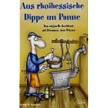 Aus rhoihessische Dippe un Panne: Das originelle Kochbuch mit Hermann, dem Winzer