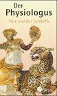 Tier-symbolik (Der Physiologus. Tiere und ihre Symbolik)