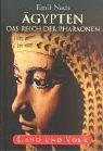 Ägypten - Das Reich der Pharaonen: Land und Volk