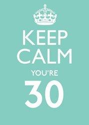 keep-calm-youre-30-tarjetas-de-felicitacin