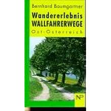 Wandererlebnis Wallfahrerwege. Ost- Österreich