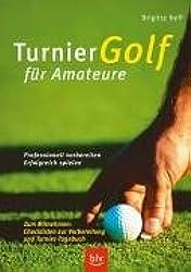 Turniergolf für Amateure: Professionell vorbereiten - erfolgreich spielen.  Stopper: Zum Mitnehmen: Checklisten zur Vorbereitung und Turnier-Tagebuch
