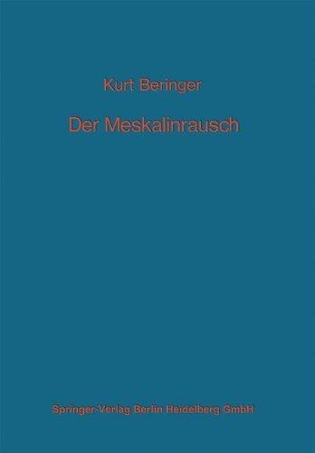 Der Meskalinrausch: Seine Geschichte und Erscheinungsweise (Monographien aus dem Gesamtgebiete der Neurologie und Psychiatrie) (German Edition) by K. Beringer (1970-01-01)