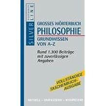 Grosses Wörterbuch Philosophie Grundwissen von A-Z