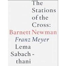 Barnett Newman: The Stations of the Cross: Lema Sabachthani