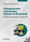Photogrammetrie - Laserscanning - Optische 3D-Messtechnik: Beiträge der Oldenburger 3D-Tage 2005