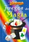 Juegos de magia - minimagia por Equipo Editorial