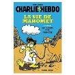 Charlie Hebdo - La vie de mahomet - Les débuts d'un prophète - Hors-Série