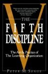 The Fifth 5th Discipline: The Art and Practice of The Learning Organization -- First 1st Edition