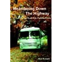 Meandering Down The Highway : A Year On The Road With Fulltime RVers by Nick Russell (2001-07-02)