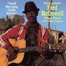 Good Morning Little School Girl by Mississippi Fred McDowell (2001-07-17)