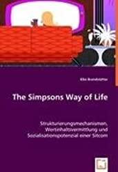 The Simpsons Way of Life: Strukturierungsmechanismen, Wertinhaltsvermittlung und Sozialisationspotenzial einer Sitcom