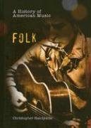 History of Folk, A (History of American Music S.) by Christopher Handyside (2006-04-20)