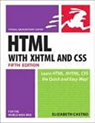 HTML for the World Wide Web with XHTML and CSS: Visual Quickstart Guide by Elizabeth Castro (2005-11-23)