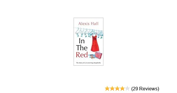 8dab3b9136c2 In the Red  The Diary of a Recovering Shopaholic by Alexis Hall (January  29