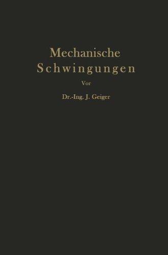Mechanische Schwingungen und ihre Messung (German Edition) by J. Geiger (2013-10-04) (Mechanische Schwingungen 4.)