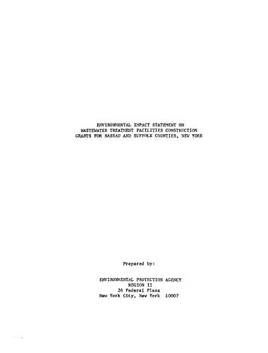 Environmental Impact Statement On Wastewater Treatment Facilities Construction Grants For Nassau and Suffolk Counties New York (English Edition) - Suffolk County, New York