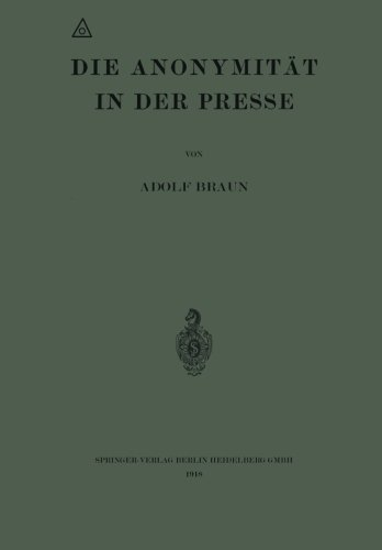 Die Anonymit????t in der Presse (German Edition) by Adolf Braun (1918-01-01) par Adolf Braun