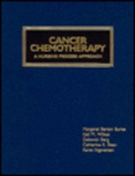 Cancer Chemotherapy: A Nursing Process Approach (Jones and Bartlett Series in Nursing)