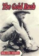 The Gold Rush (Real Life Stories (Weigl))